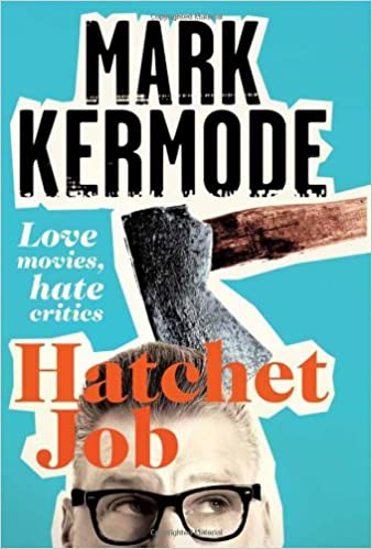Hatchet Job: Love movies, hate critics