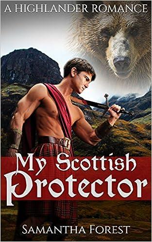 HISTORICAL ROMANCE: Scottish Romance: My Scottish Protector (Highlander Werebear Shifter Romance) (Paranormal Romance Short Stories)