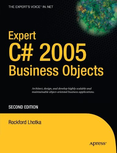 Expert C# 2005 Business Objects (Expert's Voice in .NET) by Rockford Lhotka (2006-03-20)