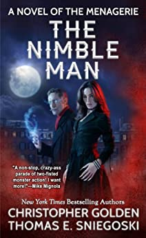 The Nimble Man (A Novel of the Menagerie) by [Golden, Christopher, Sniegoski, Thomas E.]