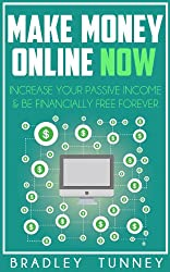 Make Money Online: Now, Increase Your Passive Income & Be Financially Free Forever (English Edition)