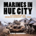 Marines in Hue City: A Portrait of Urban Combat Tet 1968