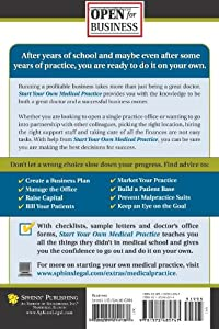 Start Your Own Medical Practice: A Guide to All the Things They Don't Teach You in Medical School about Starting Your Own Practice (Open for Business) by Sphinx Publishing