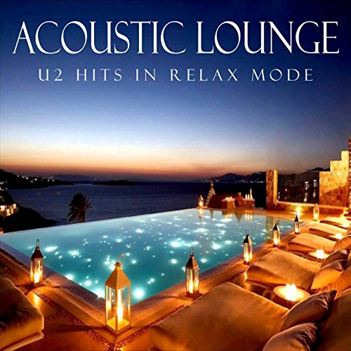 Acoustic Lounge: U2 Hits in Relax Mode