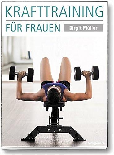 Krafttraining für Frauen: Amazon.de: Birgit Müller: Bücher
