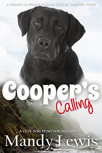 coopers-calling-a-cute-dog-story-for-dog-lovers-a-hearts-homes-animal-rescue-shelter-story-book-3