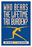 Who Bears the Lifetime Tax Burden?
