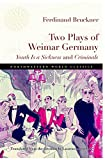 Two Plays of Weimar Germany: Youth Is a Sickness and Criminals (Northwestern World Classics)