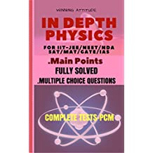 IN DEPTH PHYSICS - TOPICWISE QUESTIONS + COMPLETE PCM TESTS