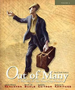Out of Many: A History of the American People, Brief Edition, Volume 2 (Chapters 17-31) (6th Edition) from Pearson