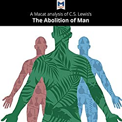 A Macat Analysis of C. S. Lewis's The Abolition of Man