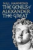 The Genius of Alexander the Great, N. G. L. Hammond, 0807847445