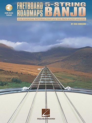 Fretboard Roadmaps - 5-String Banjo: The Essential Patterns That All the Pros Know and Use by Fred Sokolow (Feb 1 ()