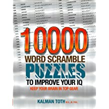 10000 Word Scramble Puzzles to Improve Your IQ (IQ BOOST PUZZLES Book 7)
