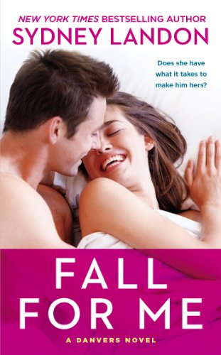 Fall For Me A Danvers Novel Danvers Series Book 3 Kindle