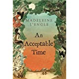 An Acceptable Time (A Wrinkle in Time Book 5)