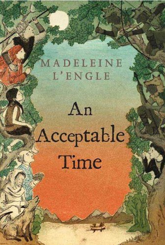 An Acceptable Time (A Wrinkle in Time Book 5) (Wrinkle In Time Ebook)
