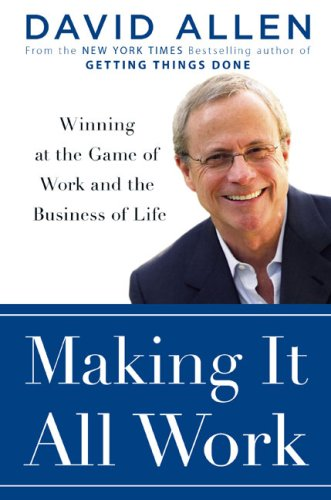 Making It All Work  Winning At The Game Of Work And Business Of Life