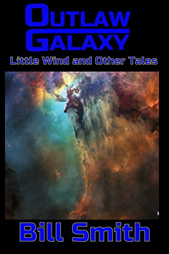 Outlaw Galaxy: Little Wind and Other Tales