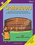 Word Roots, A1: Learning the Building Blocks of Better Spelling and Vocabulary