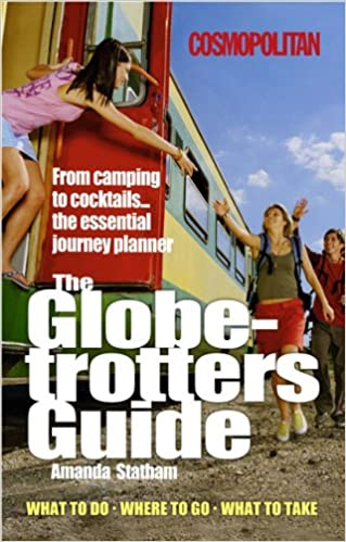 amazon globetrotter s guide from cocktails to camping the