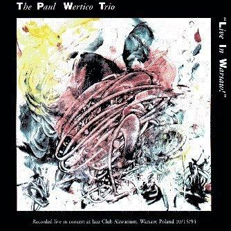 The Paul Wertico Trio: Live in Warsaw by Igmod