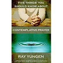 Five Things You Should Know about Contemplative Prayer