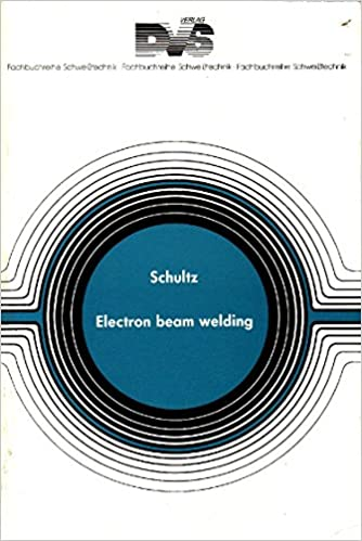 Electron Beam Welding Woodhead Publishing Series in Welding and Other Joining Technologies: Amazon.es: Schultz, Helmut, Schultz, H.: Libros en idiomas extranjeros