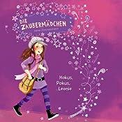 Hokus, Pokus, Leonie (Die Zaubermädchen 1)   Irene Zimmermann