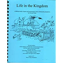 Life in the Kingdom: A self-paced Bible study on peace and nonresistance from a Mennonite perspective, stories of young peacemakers from seven countries