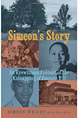 Simeon's Story: An Eyewitness Account of the Kidnapping of Emmett Till Paperback