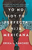 Download Yo no soy tu perfecta hija mexicana (Spanish Edition) in PDF ePUB Free Online