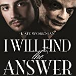 I Will Find the Answer | Kate Workman