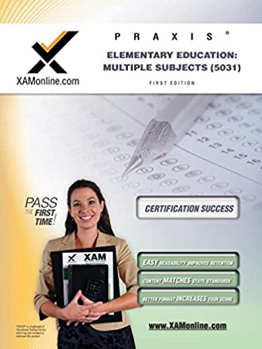 praxis elementary education multiple subjects 5031 sharon a rh amazon com Praxis II Reading Praxis II What's On It