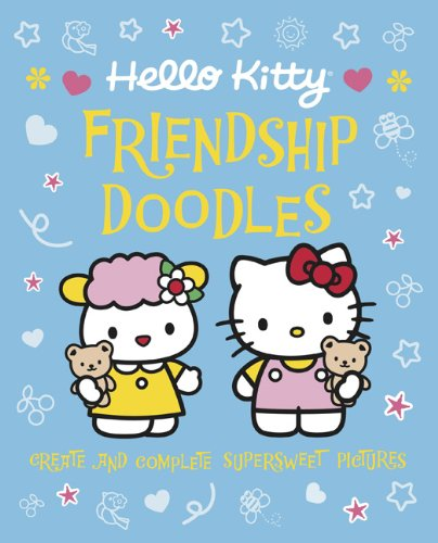 Download Hello Kitty Friendship Doodles: Create and Complete Supersweet Pictures PDF