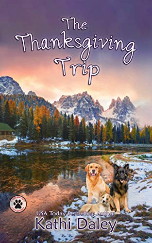 The Thanksgiving Trip (A Tess and Tilly Cozy Mystery Book 5) by [Daley, Kathi]