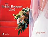 img - for The Bridal Bouquet Book by Ginny Parfitt (2007-07-01) book / textbook / text book