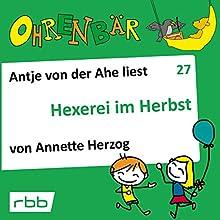 Hexerei im Herbst (Ohrenbär 27) Hörbuch von Annette Herzog Gesprochen von: Antje von der Ahe