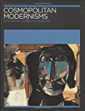 Cosmopolitan Modernisms (Annotating Art's Histories) (Annotating Art's Histories: Cross-Cultural Perspectives in the Visual Arts)