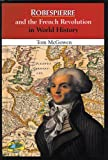 Robespierre and the French Revolution in World History, Tom McGowen, 0766013979