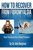 How to Recover From Fibromyalgia: Real Solutions for a Real Problem