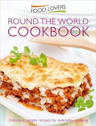 Food lovers recipes from around the world 9781907176784 books food lovers recipes from around the world 9781907176784 books amazon forumfinder Choice Image