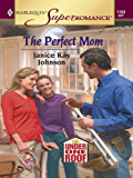 The Perfect Mom (Under One Roof Book 2)