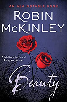 Beauty: A Retelling of the Story of Beauty and the Beast by [McKinley, Robin]