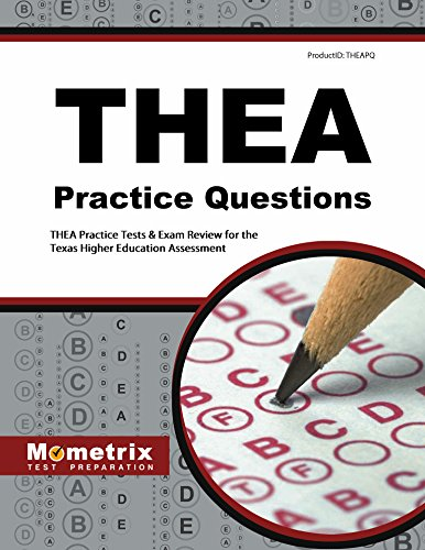 THEA Practice Questions: THEA Practice Tests & Exam Review for the Texas Higher Education Assessment (Mometrix Test Preparation)