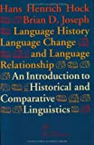 Language History, Language Change and Language Relationship, Hans Heinrich Hock and Brian D. Joseph, 311014784X