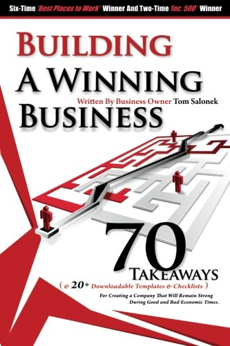 Building a Winning Business: 70 Takeaways for Creating a Strong Company during Good and Bad Economic Times