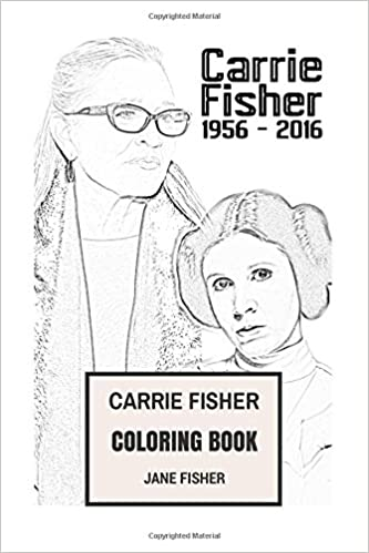 Amazon Carrie Fisher Coloring Book Princess Leia Of Alderaan And Star Wars Actress Remember RIP Beautifull Books For