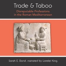Trade and Taboo: Disreputable Professions in the Roman Mediterranean Audiobook by Sarah Bond Narrated by Lorelei King