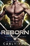 Reborn: (An Alien / Sci-Fi Romance) (Forgotten Alien Warriors Book 3)